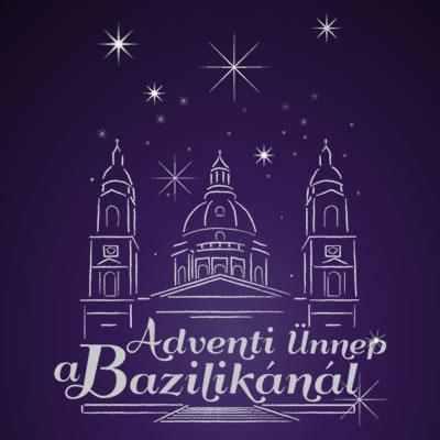 Adventi Ünnep a Bazilikánál